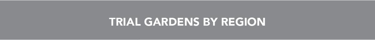 TRIAL GARDENS BY REGION